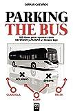 PARKING THE BUS: 109 ideas para repensar cómo DEFENDER y ATACAR un bloque bajo