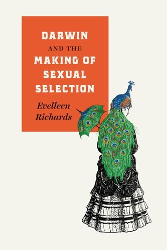 Darwin and the Making of Sexual Selection by Evelleen Richards