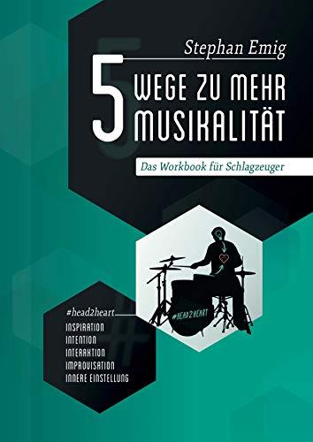 5 Wege zu mehr Musikalität: Leitfaden und Workbook mit Poster für Schlagzeuger