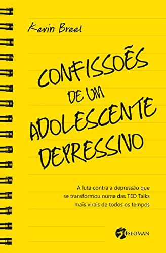 Confissões de um Adolescente Depressivo: A Luta Contra a Depressão Que Se Transformou uma das TED Talks Mais Virais de Todos os Tempos