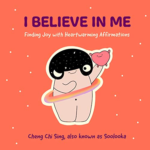 I Believe in Me: Finding Joy with Heartwarming Affirmations (Gift for friends, Mood disorders, Illustrations and Comics on Depression and Mental Health)