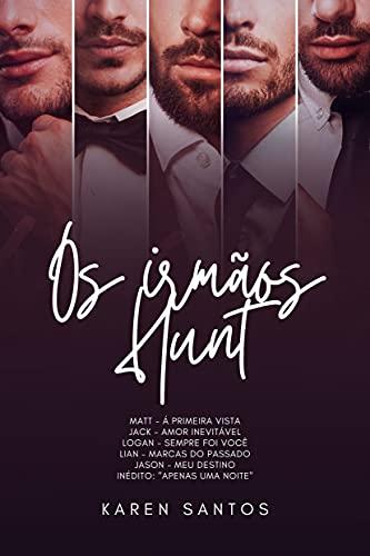 Os Irmãos Hunt - Série Completa + conto inédito: Cinco irmãos, cinco histórias de Amor