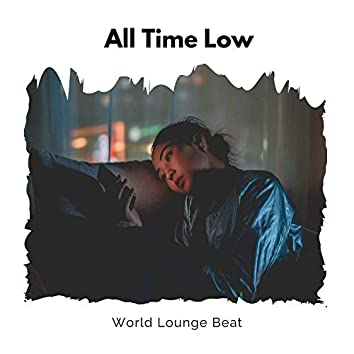 All Time Low - World Lounge Beat