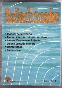 RADIOAFICIONADOS Manual de referencia Preparación para el examen técnico Instalación y mantenimiento de una estación emisora Electrotecnia Radiotecnia