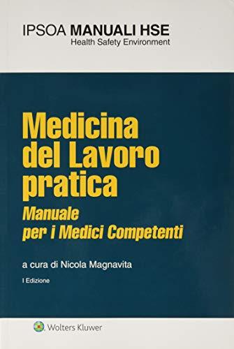Medicina del lavoro pratica. Manuale per i medici competenti