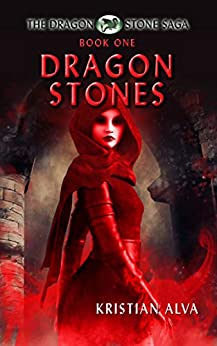 Dragon Stones: Book One of the Dragon Stone Saga (Expanded Edition) by [Kristian Alva, Isaac Sweeney]