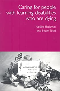 Care for Dying People with Learning Disabilities: A Practical Guide for Carers