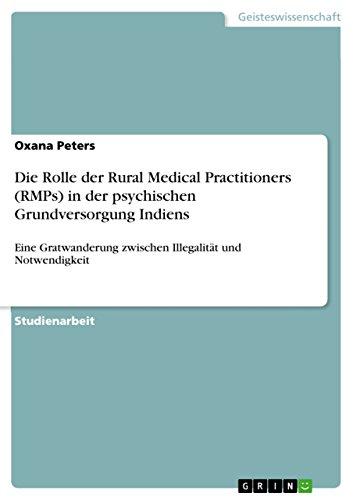 Die Rolle der Rural Medical  Practitioners (RMPs) in der psychischen Grundversorgung Indiens: Eine Gratwanderung zwischen Illegalität und Notwendigkeit