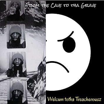 From The Cave To Tha Grave - Welcum Totha Treacherousz
