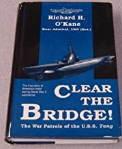 Clear The Bridge! War Patrols Of The USS Tang