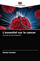 L'essentiel sur le cancer