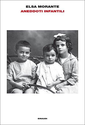 Aneddoti infantili (L' Arcipelago Einaudi Vol. 205)