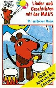 Lieder und Geschichten mit der Maus, Folge 4: Wir Entdecken Musik [MC] [Musikkassette]