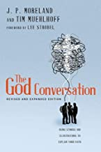 The God Conversation: Using Stories and Illustrations to Explain Your Faith