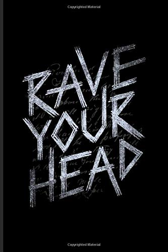 Rave Your Head: Dj Quotes About Music Journal | Notebook | Workbook For Dance Club, Electronic Music, Deep Techno, Disc Jockey, Mixer Board & New Age Movement Fans - 6x9 - 100 Graph Paper Pages