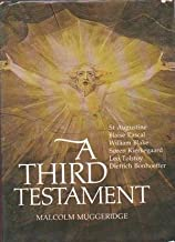 A Third Testament: A Modern Pilgrim Explores the Spiritual Wanderings of Augustine, Blake, Pascal, Tolstoy, Bonhoeffer, Kierkegaard, and Dostoevsky by MALCOLM MUGGERIDGE (1977-05-03)