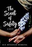 The Scent of Safety: A Novel (1) (Raveled Tapestries)