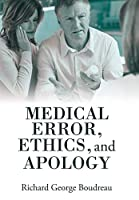 Medical Error, Ethics, and Apology