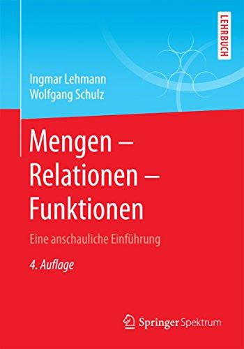 Mengen – Relationen – Funktionen: Eine anschauliche Einführung