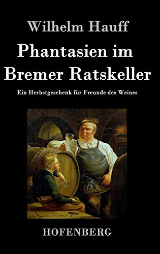 Phantasien im Bremer Ratskeller: Ein Herbstgeschenk für Freunde des Weines
