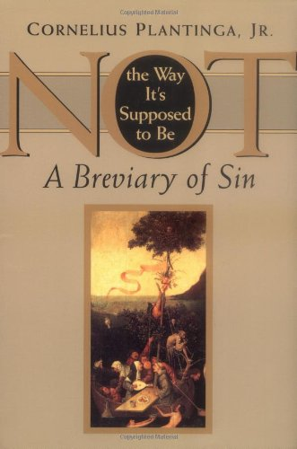 Not the Way It's Supposed to Be: A Breviary of Sin