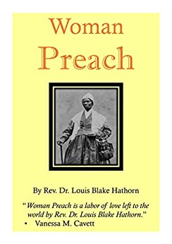 Woman Preach by [Rev. Dr. Louis Blake Hathorn, Meredith Coleman McGee, Kay Higginbotham]