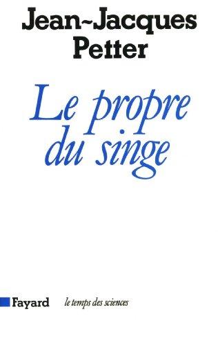 Le Propre du singe (Temps des sciences) (French Edition)