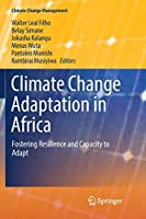 Climate Change Adaptation in Africa: Fostering Resilience and Capacity to Adapt (Climate Change Management)