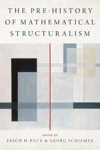 The Prehistory of Mathematical Structuralism (Logic and Computation in Philosophy)