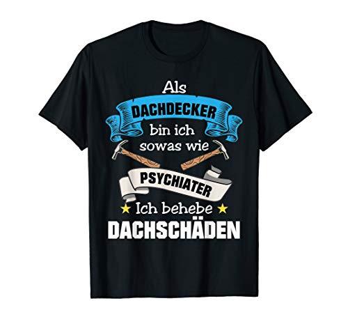 Herren Dachdecker Psychiater Job Bauarbeiter Geschenk T-Shirt