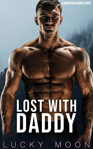 Lost With Daddy: An Age Play, DDlg, ABDL, Instalove, Regression, Romance (Mountain Daddies Book 2)