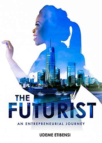 The Futurist (An Entrepreneurial Journey Book 1)