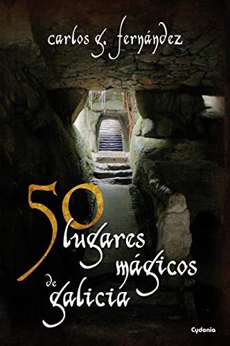 50 lugares mágicos de Galicia (Viajar nº 1)