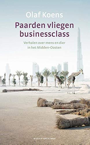 Paarden vliegen businessclass: Verhalen over mens en dier in het Midden-Oosten