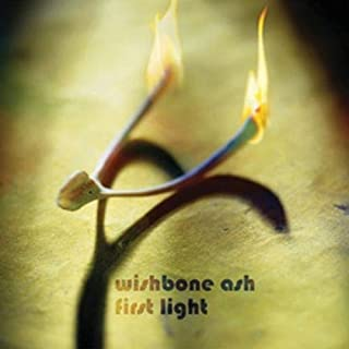 First Light by Wishbone Ash (2007-05-29)