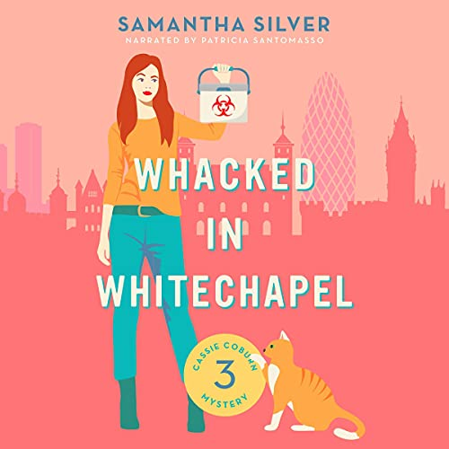 Whacked in Whitechapel Audiobook By Samantha Silver cover art