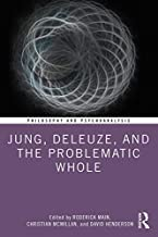 Jung, Deleuze, and the Problematic Whole: Originality, Development and Progress (Philosophy and Psychoanalysis)