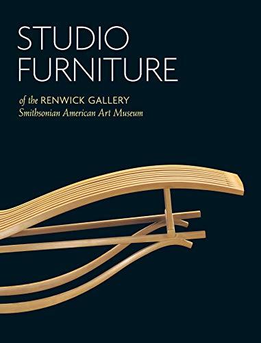 Studio Furniture of the Renwick Gallery: Smithsonian American Art Museum