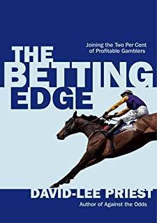 The Betting Edge: Joining the Two Per Cent of Profitable Gamblers by David-Lee Priest (14-Oct-2011) Paperback