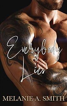 [Melanie A. Smith]のEverybody Lies: A Standalone Steamy Romantic Suspense (English Edition)