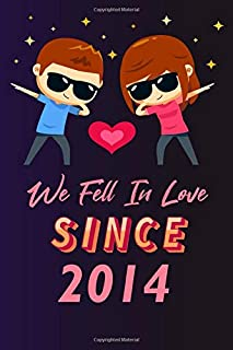 We fell in love since 2014: 120 lined journal / 6x9 notebook / Gift for valentines day / Gift for couples / for her / for ...