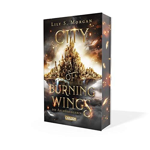 City of Burning Wings. Die Aschekriegerin: Fantasy-Liebesroman mit starker Heldin und überraschendem Thronfolger | Hochwertig ausgestattet mit mehrfarbigem Buchschnitt