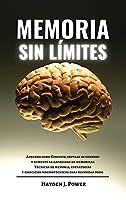 Memoria Sin Límites: Aprenda como Einstein, impulse su cerebro y aumente la capacidad de memorizar. Técnicas de memoria, estrategias y ejercicios mnemotécnicos para recordar todo