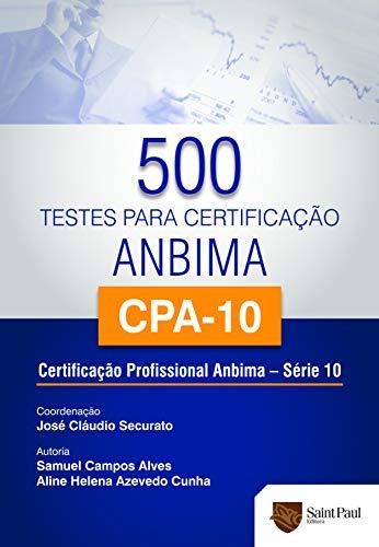 500 Testes Para Certificação ANBIMA/CPA-10: Certificação Profissional ANBIMA – Série 10