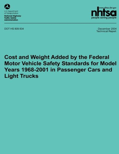 Cost and Weight Added by the Federal Motor Vehicle Safety Standards for Model Years 1968-2001 in Pas