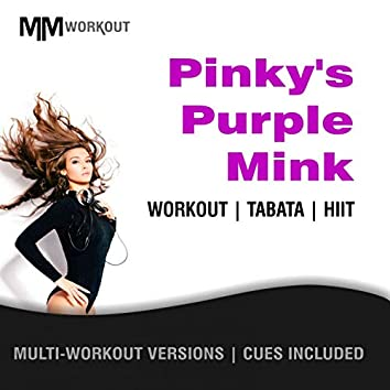 Pinky's Purple Mink, Workout Tabata HIIT (Mult-Versions, Cues Included)