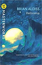 The Helliconia Trilogy | Helliconia Spring, Helliconia Summer, and Helliconia Winter