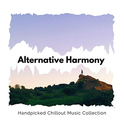 Alternative Harmony - Handpicked Chillout Music Collection