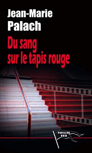 Du sang sur le tapis rouge (Pavillon noir) (French Edition)