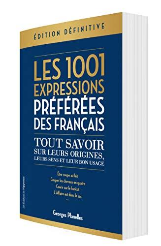 Les 1001 expressions préférées des Français -...